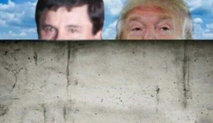 Muro de Trump con dinero de El Chapo